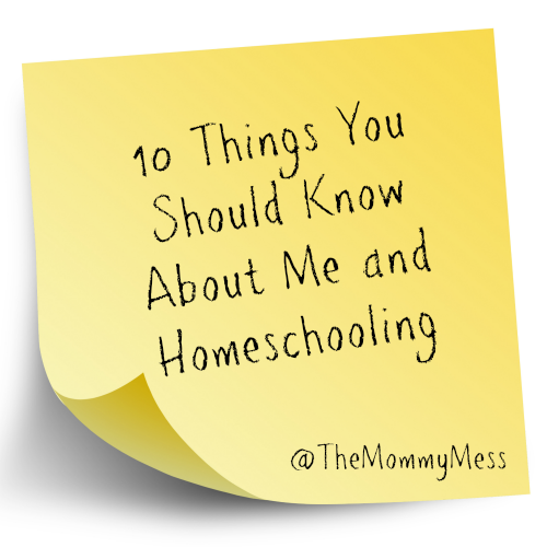 10 Things You Should About Me and Homeschooling