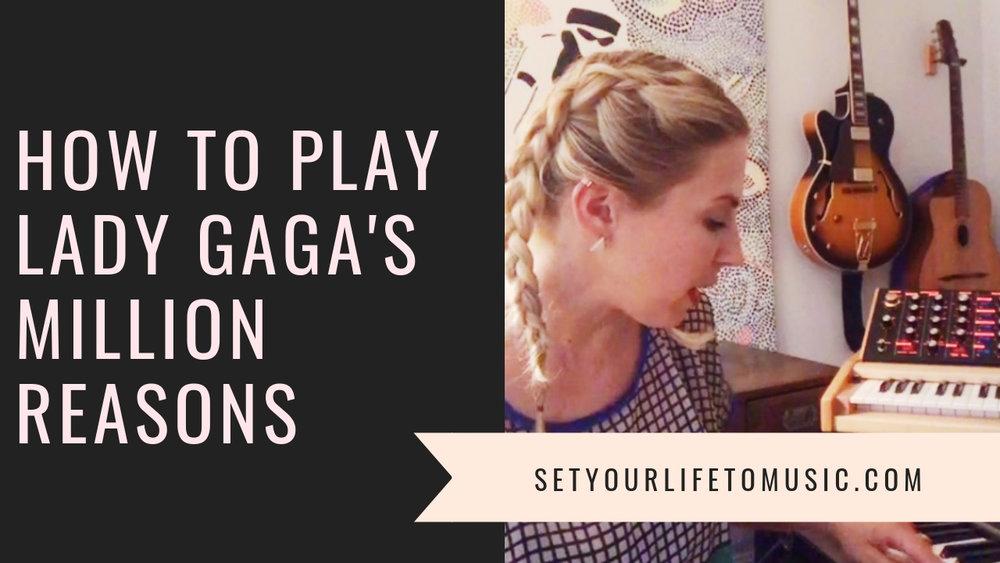 How+To+Play+Lady+Gaga's+Million+Reasons.jpg
