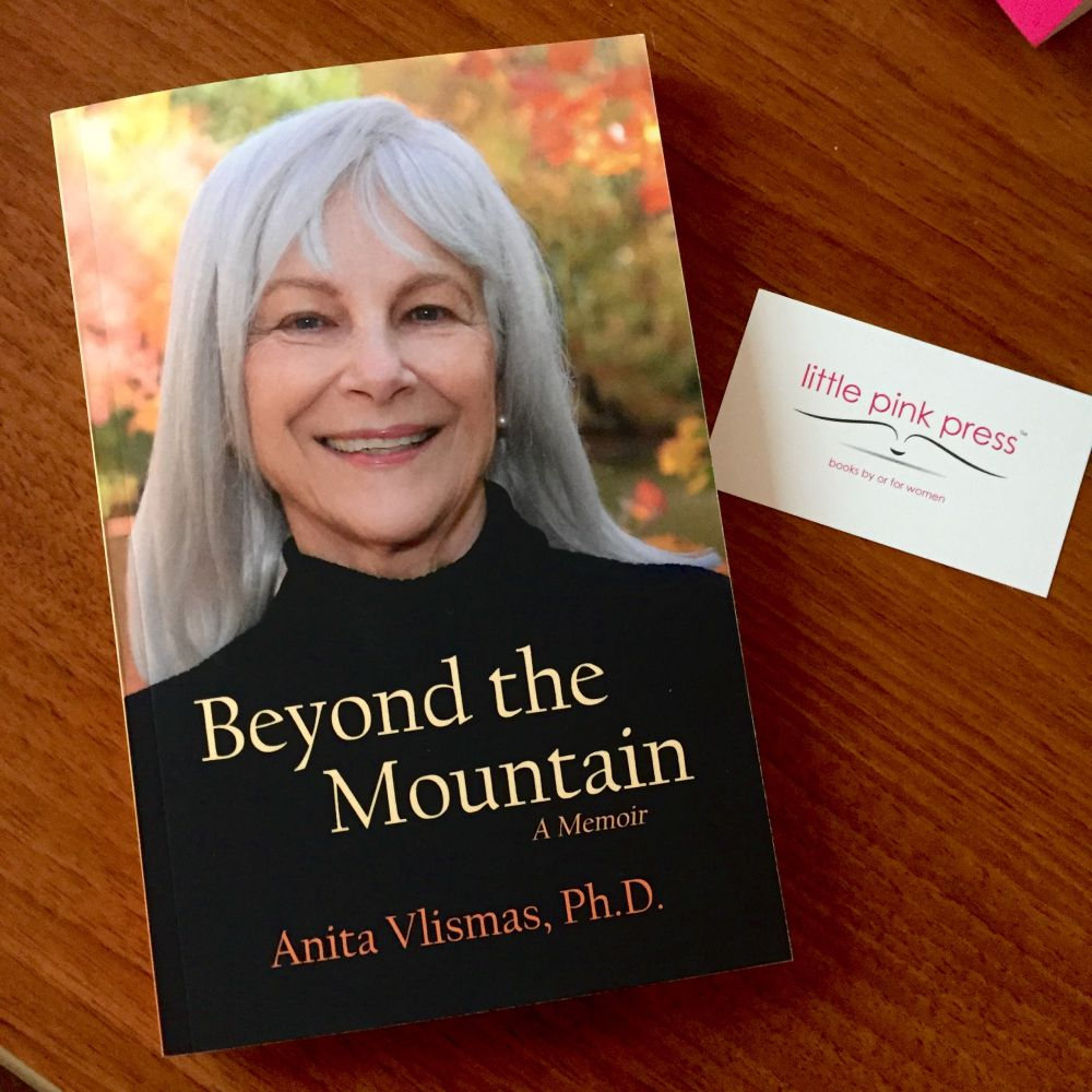 Beyond the Mountain - Combining psychology, philosophy, and—most of all, heartfelt experience—Anita Vlismas, Ph.D. shares how to choose without fear and how to live with and reframe pain.