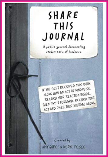 Share This Journal - For anyone who believes in the power of kindness, this special journal documents a chain of 12 acts of kindness.