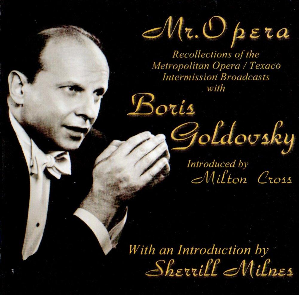 """Mr. Opera: Recollections of Metropolitan Opera/Texaco Intermission Broadcasts with Boris Goldovsky.""   Copyright 2002 Goldovsky Foundation."