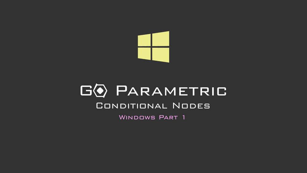 Go Parametric_Conditional_Nodes_Pt1.jpg