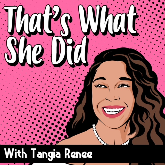 That's What She Did, with Tangia Renee