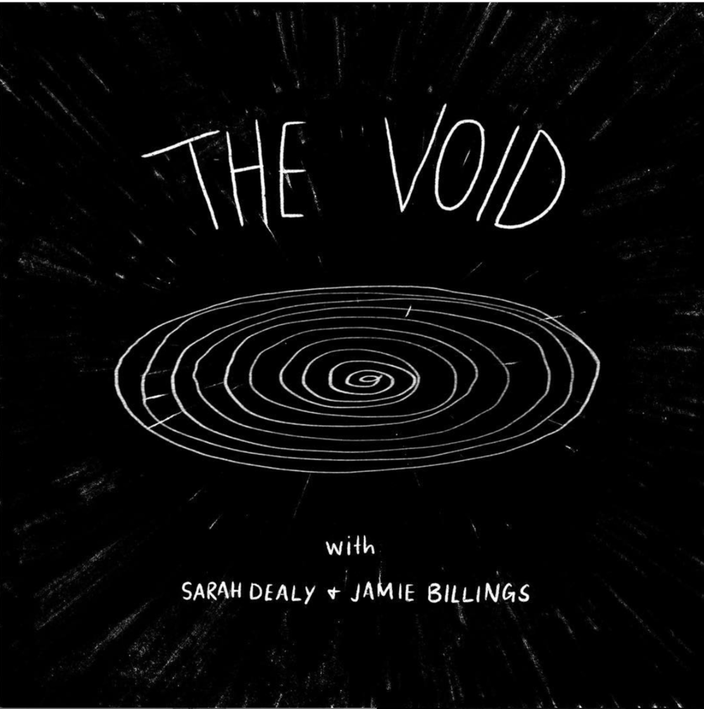 The Void, with Sarah Dealy and Jamie Billings