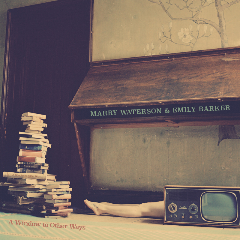 Marry Waterson & Emily Barker - A Window to Other Ways.Packshot.web.jpg