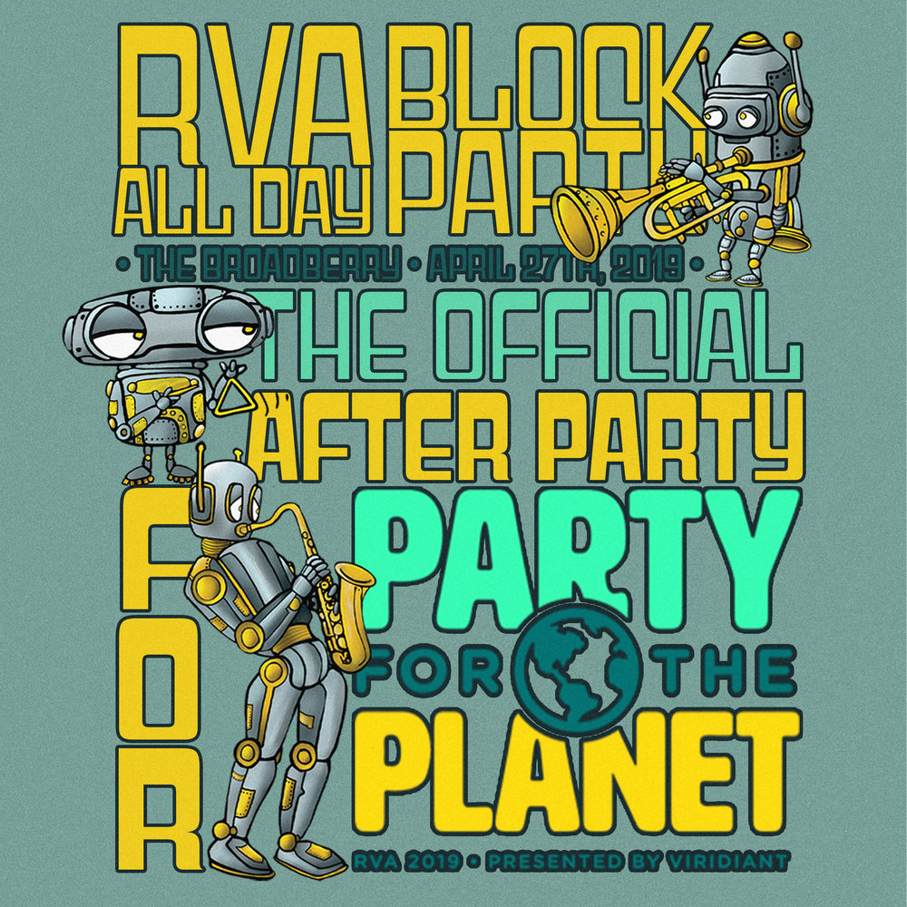 RVA [ALL DAY] BLOCK PARTY - 3 PM at The BroadberryParty for the Planet's Official After Party!Tickets: $17 with code partyfortheplanetLineup: No Bs! Brass, The Trongone Band, The Congress, Kenneka Cook, Camp Howard, Piranha Rama, Calvin Presents, + DJ Ghozt