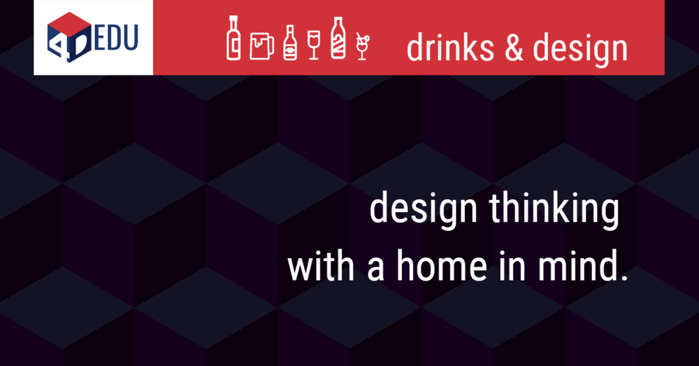 4D-EDU-Design-Thinking-with-A-Home-in-Mind.png