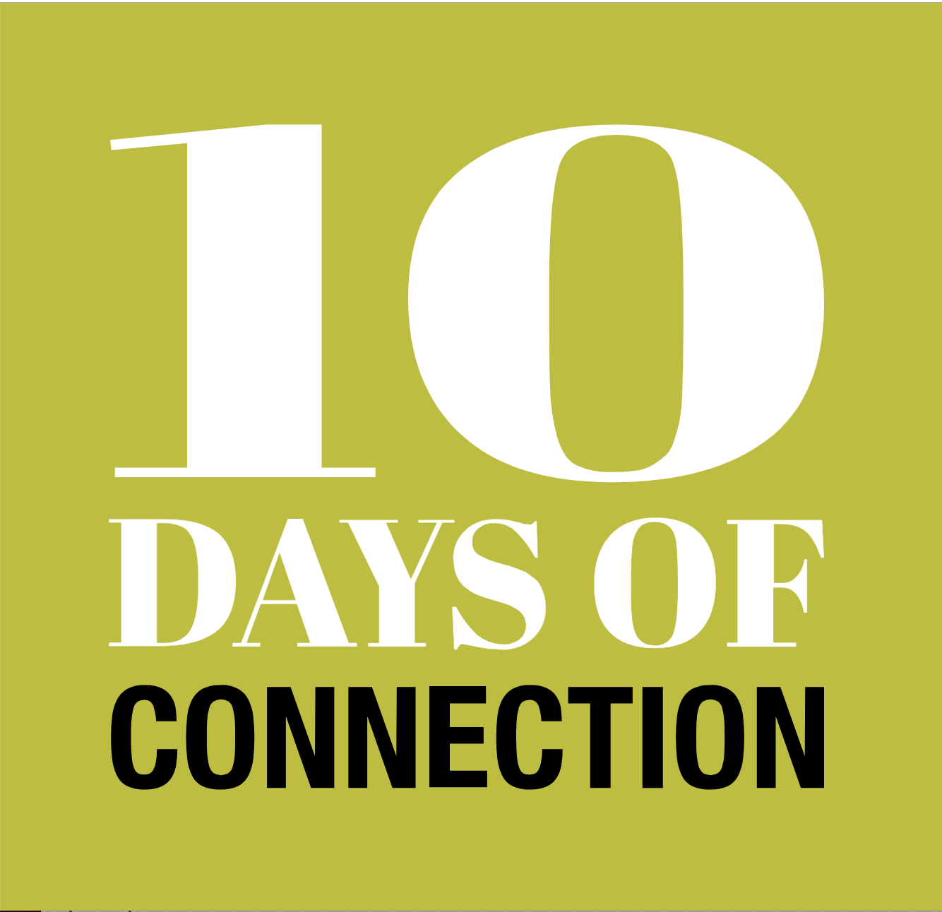 10 Days of Connection
