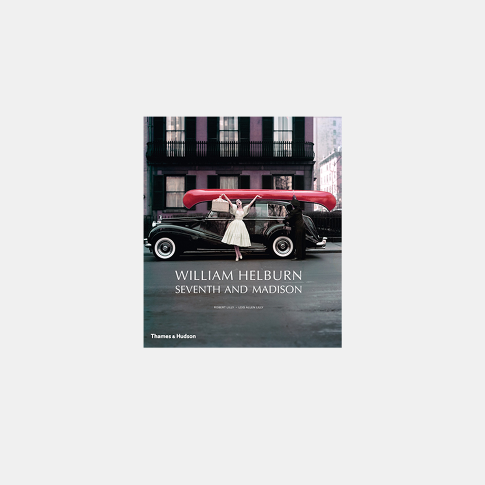 William Helburn: Seventh and Madison: Mid-Century Fashion and Advertising Photography   Robert Lilly & Lois Allen Lilly