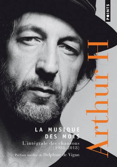 LA MUSIQUE DES MOTSL'intégrale des chansons (1998-2018) - 27 Septembre 2018Editeur : Points336 pages