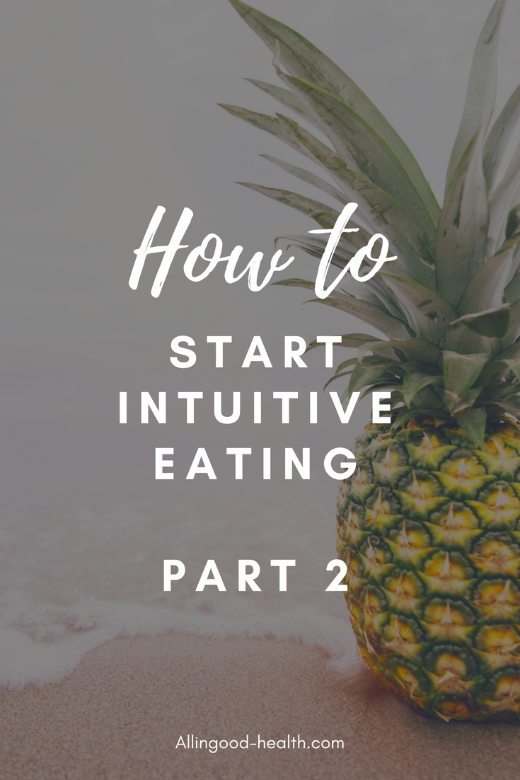 How To Start Intuitive Eating-Part 2. Dive into this blog series as I share tools to help you get started on your journey. #intuitiveeating #nondiet