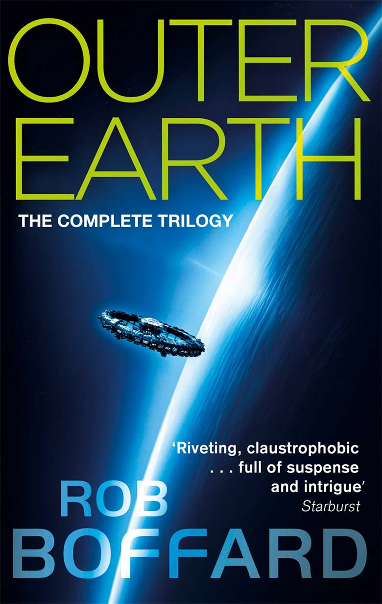 """OUTER EARTH - """"TAUGHT AND TOUGH, WITH NERVE-SHREDDING TENSION AND JAW-RATTLING PACE"""" – Weekend SportOut Now - Orbit BooksThis new edition of the OUTER EARTH series contains three adrenaline-fuelled novels: Tracer, Zero-G and Impact.Outer Earth is a huge space station orbiting the ruins of our planet.Dirty, overcrowded and inescapable, it's humanity's last refuge . . . and possibly its final resting place. There are dark forces at work on the station who are seeking to unleash chaos. And if they succeed, there will be nowhere left to run.Find Out More 