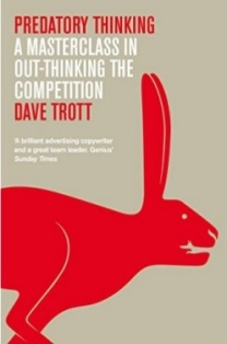 Tons of stories and anecdotes that look at ways of outwitting the competition. Dave Trott shares his wisdom gained from a career as a copywriter and Creative Director. Read one of the short chapters, ponder it, then start thinking like a predator.