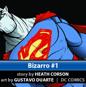 Bizarro #1 by Heath Corson and art by Gustavo Duarte
