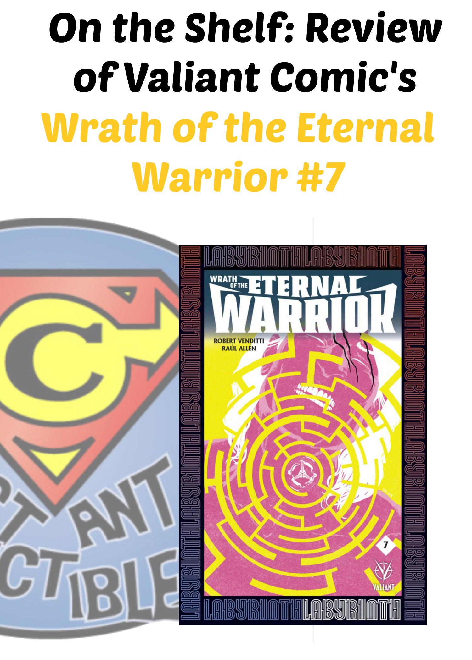 On the Shelf Review of Valiant Comic's Wrath of the Eternal Warrior #7 - Constant Collectible
