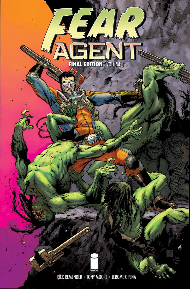 Fear Agent Final Edition Vol. 1