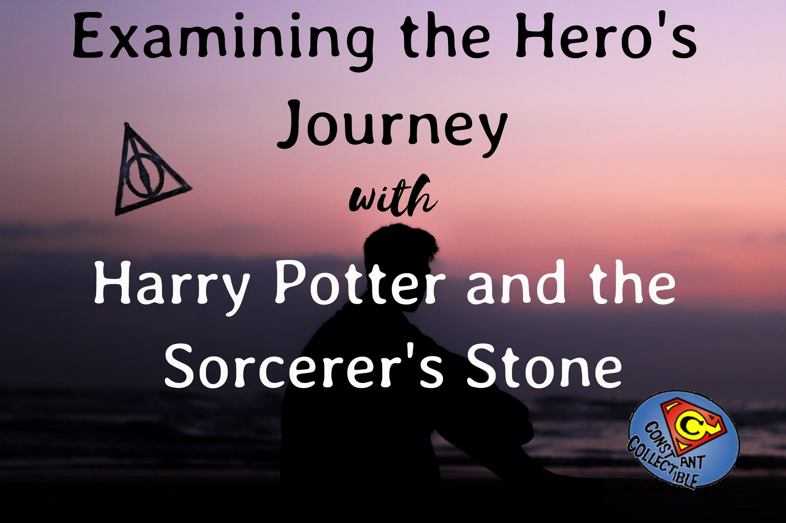 Examining the Heros Journey with Harry Potter and the Sorcerers Stone - Constant Collectible