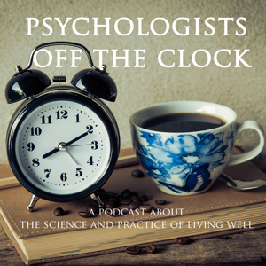 Psychologists Off The Clock Podcast