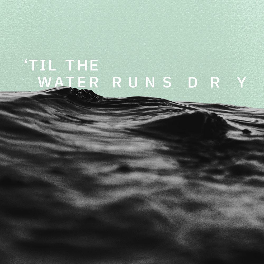 'til The Water Runs Dry [cover].jpg