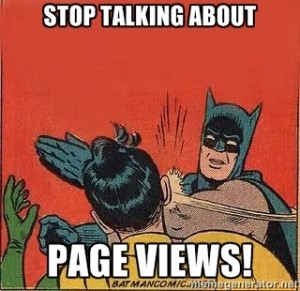 stop talking about page views