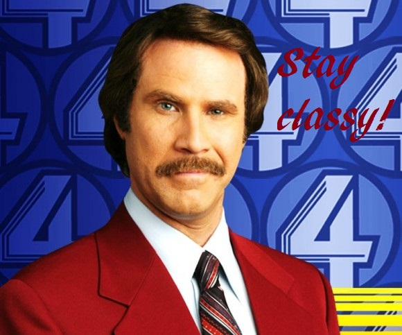 ron_burgundy_ stay classy