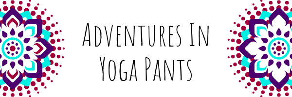 Adventures in Yoga Pants