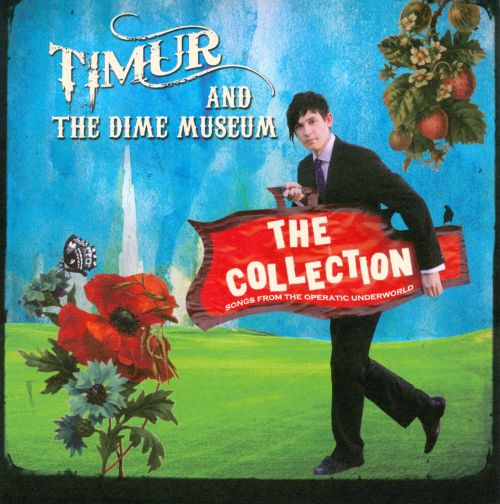 Timur and the Dime Museum