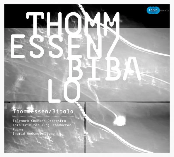 Thommessen/ Bibalo(2014) - Olav Anton Thommessen: Rapid Clouds AntonioBibalo: Concerto da Camera no. 3Telemark Chamber Orchestra.Solists Poing and Ingrid AndsnesConductor Lars-Erik ter JungSpotifyTidalApple Music