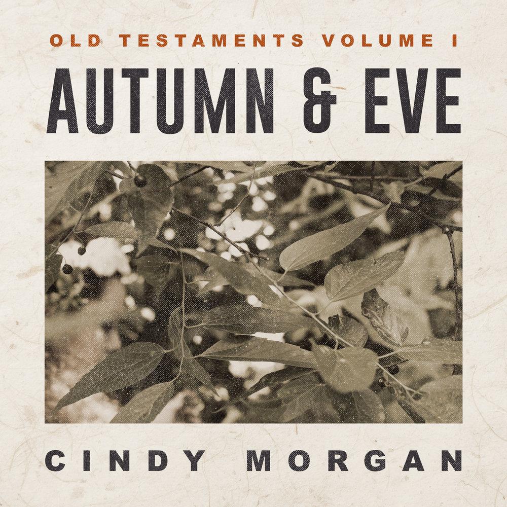 Cindy Morgan - Autumn and Eve Old Testaments, Vol. I  2019
