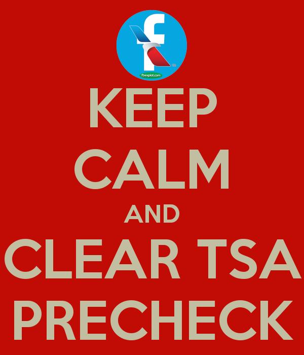 http://www.keepcalm-o-matic.co.uk/p/keep-calm-and-clear-tsa-precheck/