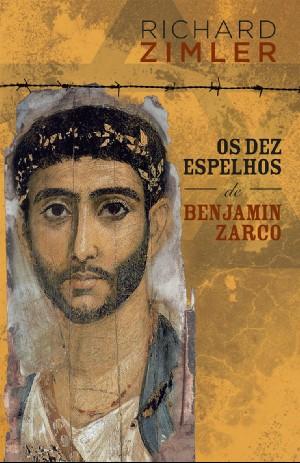 Cover: Os dez espelhos de Benjamin Zarco