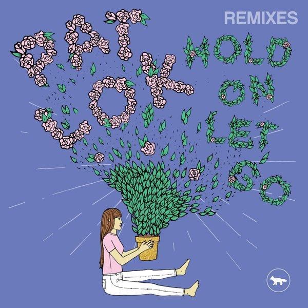 Hold on let go (Potatohead People Remix) - Pat Lok