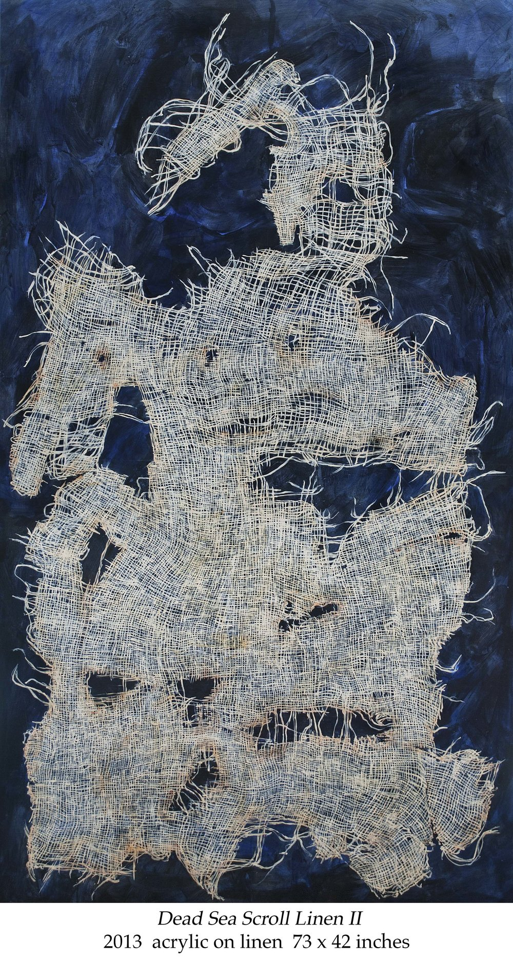Dead Sea Scroll Linen II 2013 acrylic on linen 73 x 42 inches.jpg
