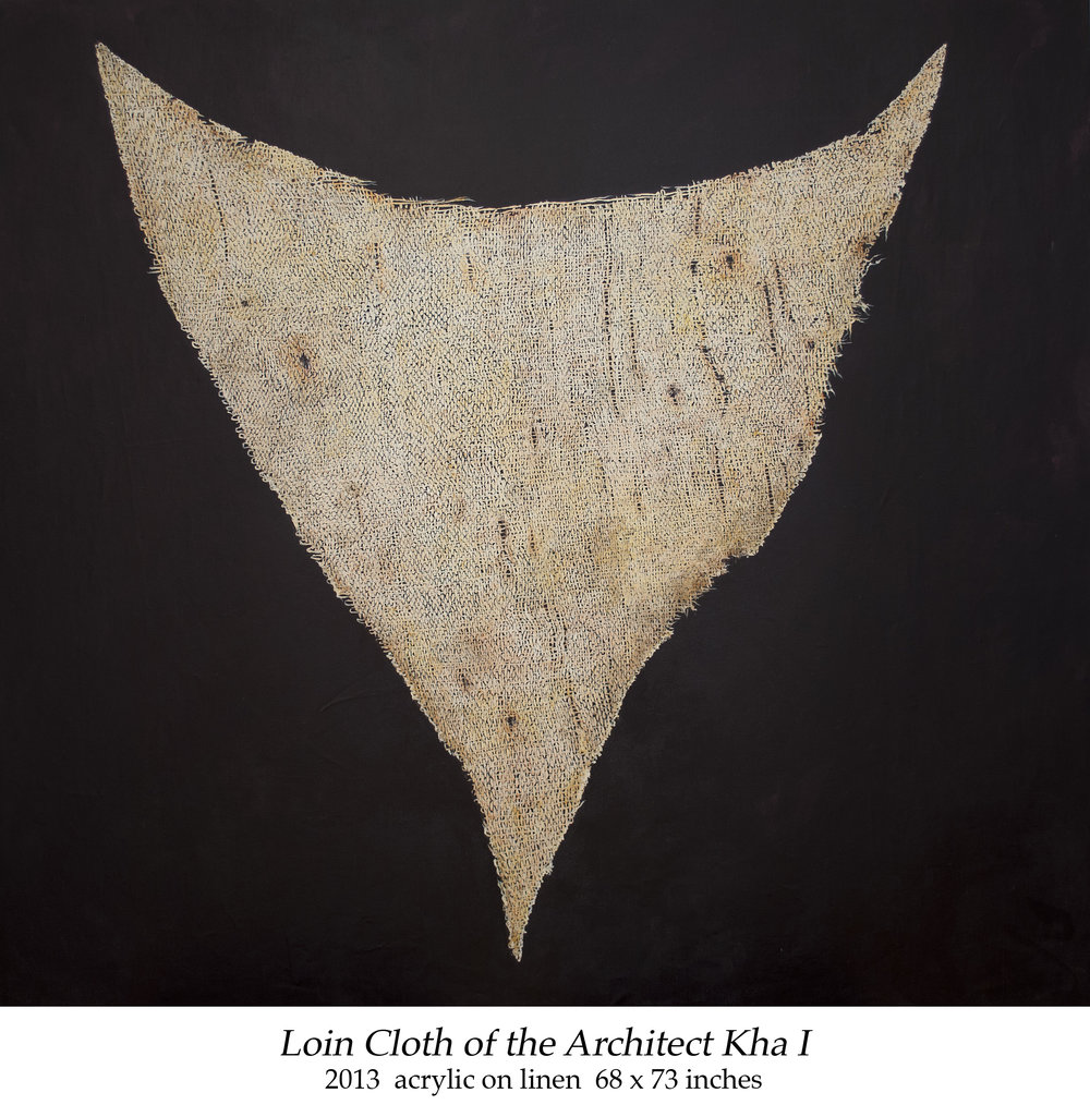 Loin Cloth of the Architect Kha I 2013 acrylic on linen 68 x 73 inches.jpg