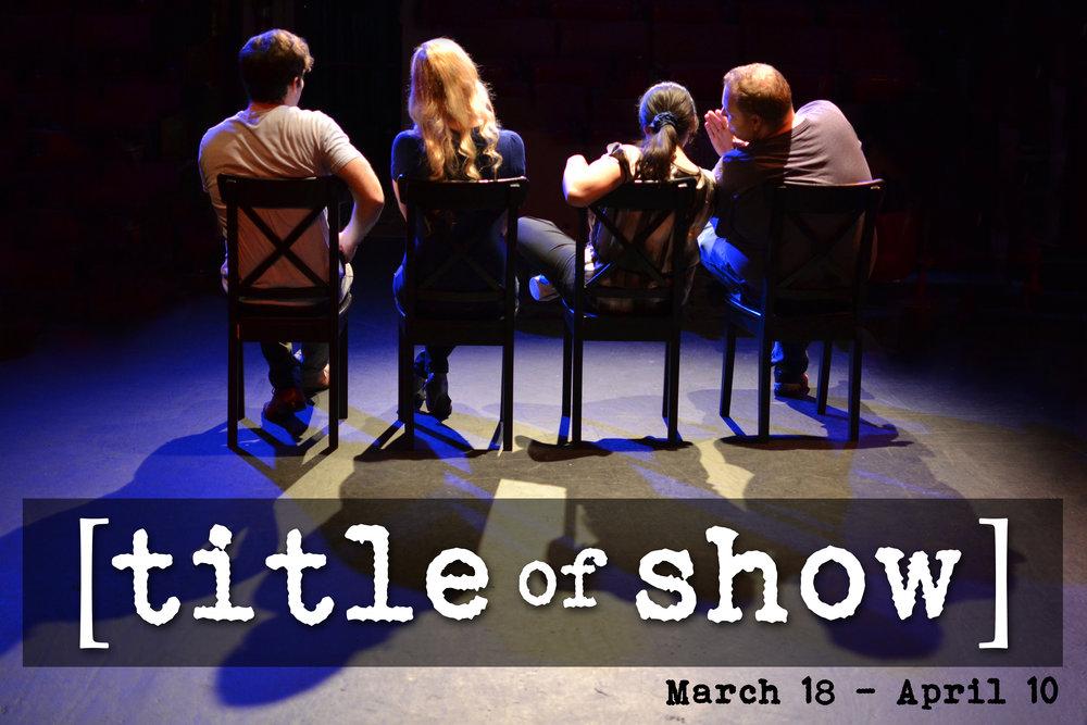 [title of show] - March 18th-April 10thExplore