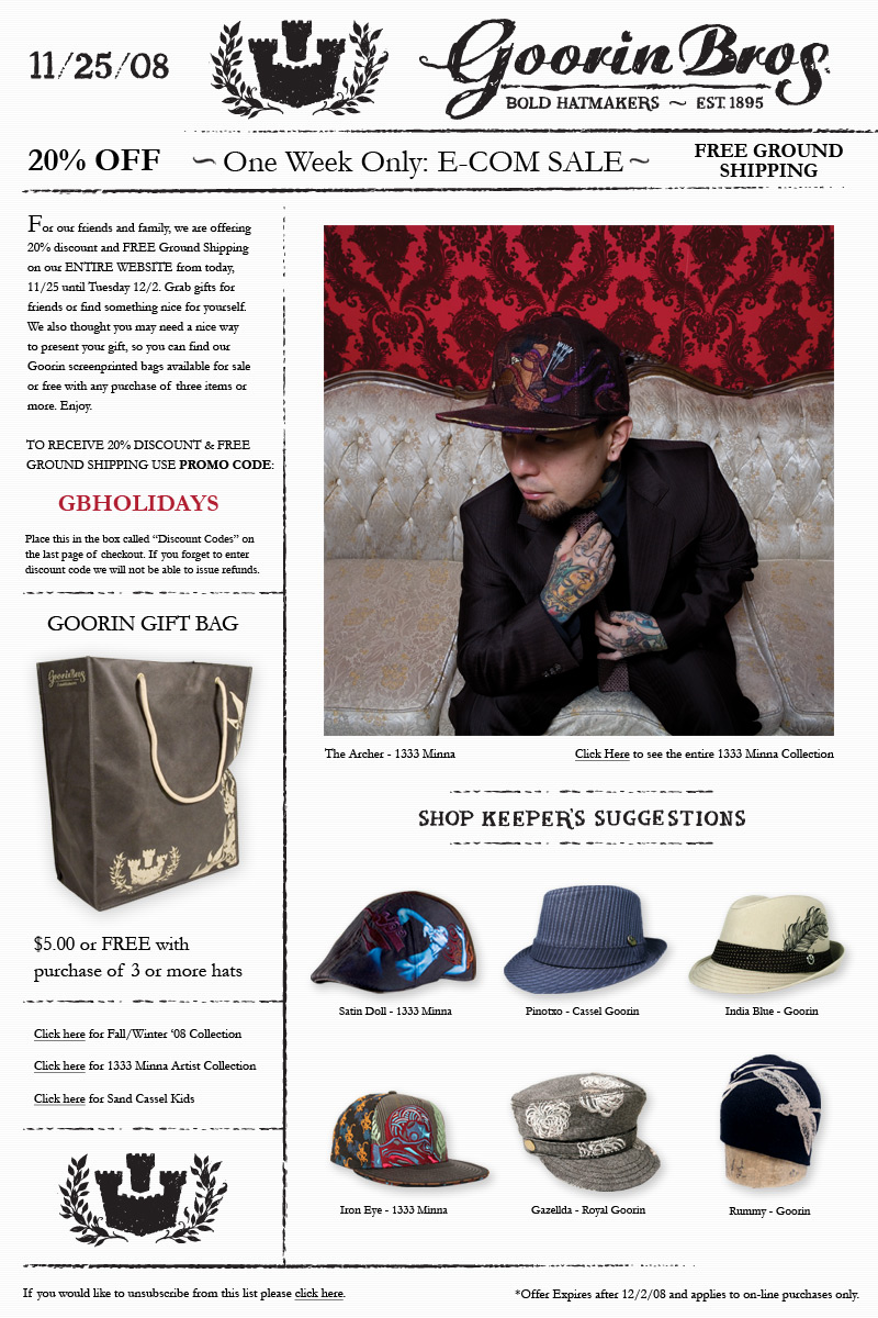 Systems & stories are good for sales. - I landed at Goorin, a San Francisco millinery brand with extensive production in China. Four generations deep in selling hats, the Goorin family had successfully rode the economic wave since 1895 in one fashion or another. While archiving the extensive family history for use in future marketing materials and telling the Goorin history, the strength of having a singular brand story to support a takeover of marketshare was apparent.In a relatively short time there, I learned a lot. Larger than Chrome, there were systems there that needed to function to produce roughly 300 SKUs per season. One could not strong arm your way though that many styles without a database. Especially when you were working simultaneously on 4 consecutive seasons in different phases of design, production, and sales. Seeing the problem, I proposed and then implemented FileMaker to modernize the design and production process, ensure real time communication between departments, and develop accurate sales materials for wholesale and Ecomm on the fly. Lastly I'll add, only having one noun for hundreds of semantically different styles taught me a couple things about copy writing.