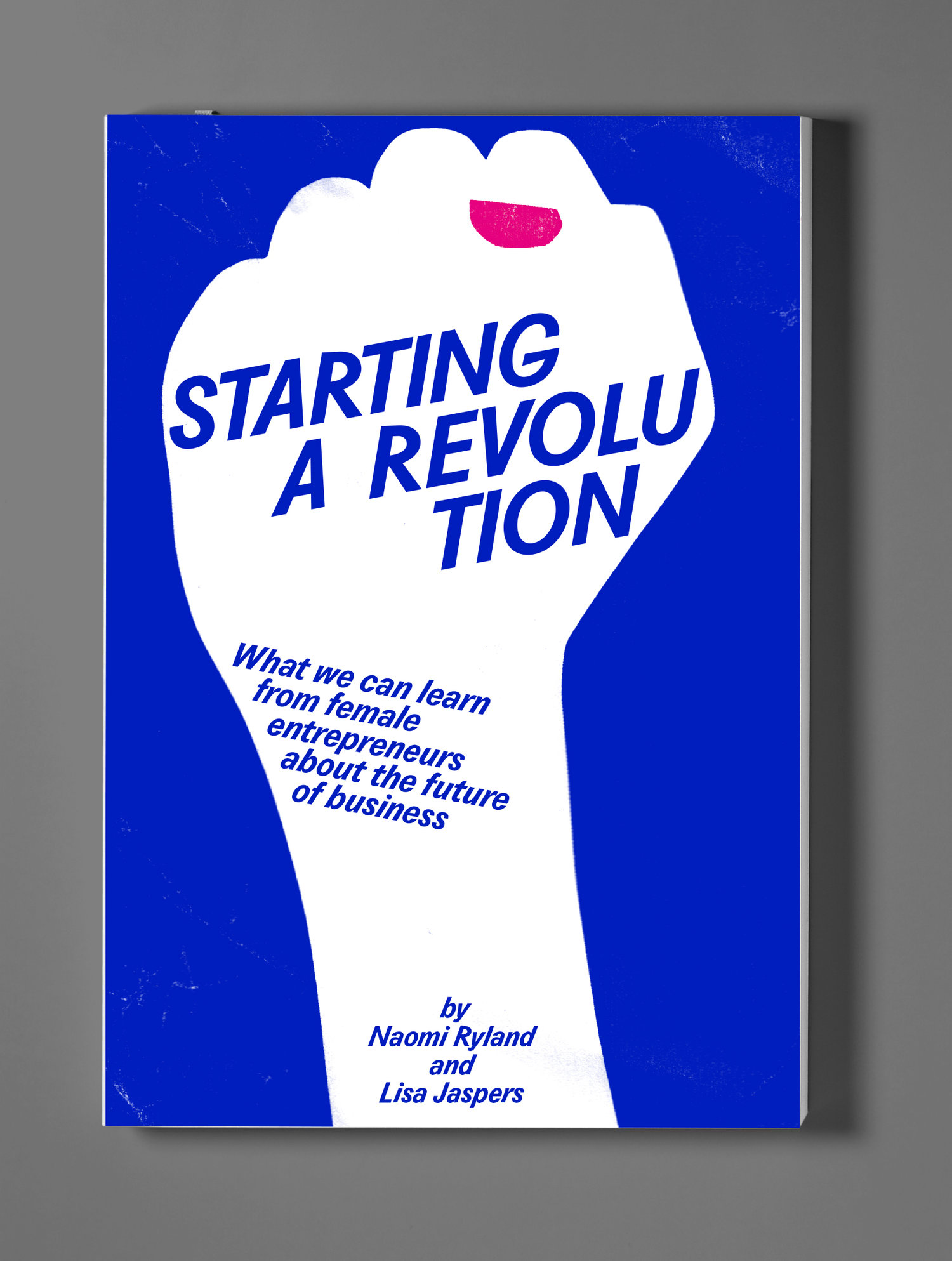 Starting a Revolution - The Book
