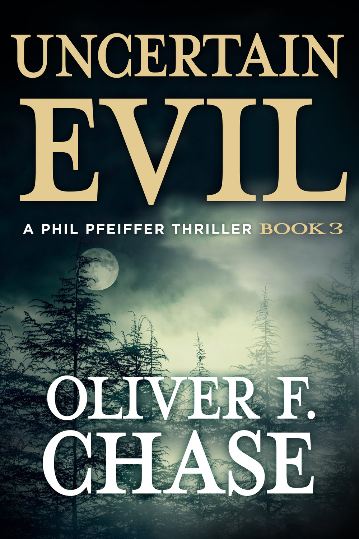 Coming in 2019Uncertain Evil -