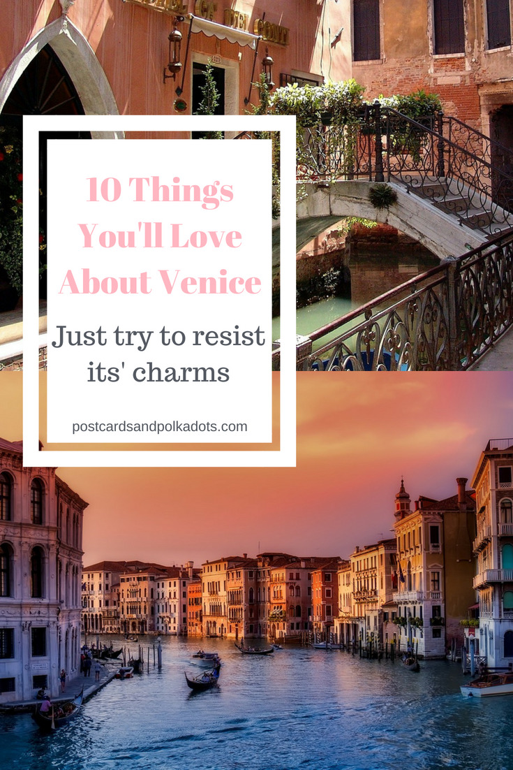 10 Things You'll Love About Venice (Just Try to Resist Its' Charms)