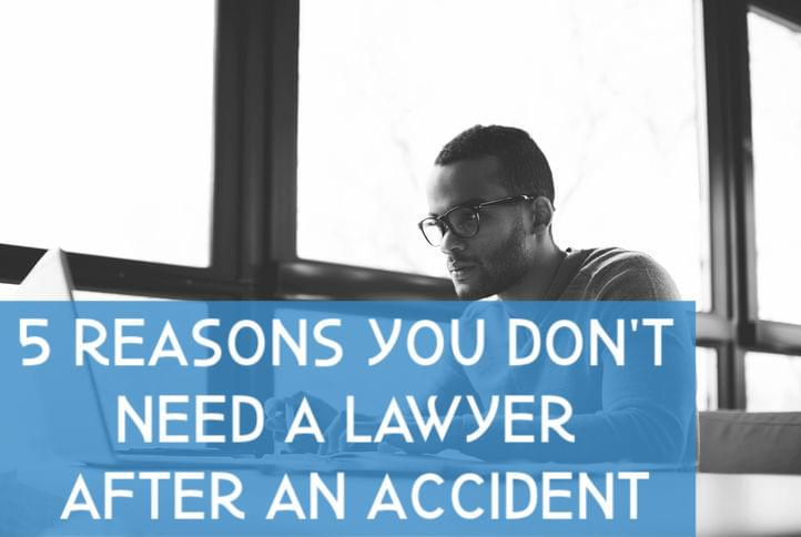 5 Reasons You 5 reasons you don't need a lawyer after an accident