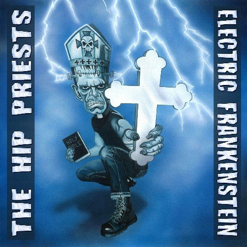 Electric Frankenstein / Hip Priests split Album - 14. Electric Frankenstein / Hip Priests split Album- (USA: Zodiac Killer Records CD) 2011Germany: No Bollocks LP 20121. Blow It Up2. Not Me3. Pretty F.N. Dangerous4. Young Savage (The Hip Priests cover song)5. Rocket Ride (Ace Frehley cover song)