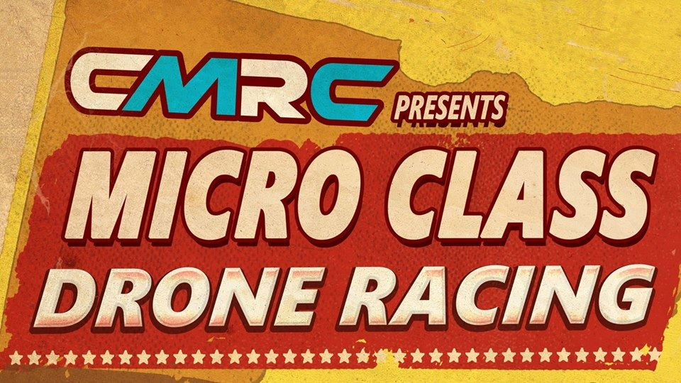 Micro Drone Racing - Tuesday, 21 May 2019