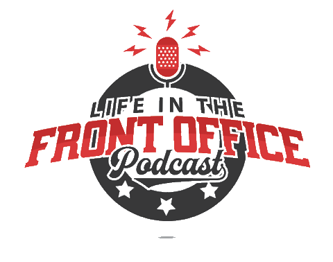 Life In the Front Office Podcast