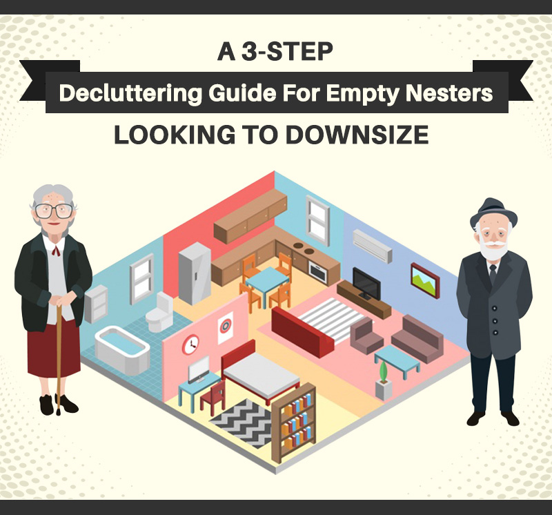 A 3-Step Decluttering Guide For Empty Nesters Looking To Downsize