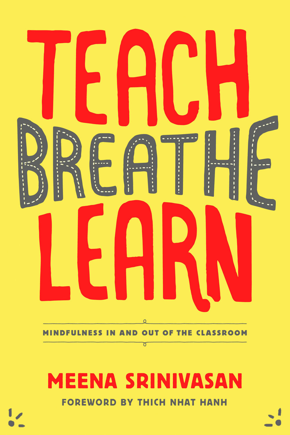"""- """"Meena is a precious ambassador of mindfulness, concretely showing us how to bring mindfulness to the 'front lines' of the classroom, the staffroom, and all throughout our day. The wisdom in this book is grounded in Meena's personal experience of applying mindfulness and compassion to respond rather than react to situations, in order to nurture what is best in us and in our students and skillfully take care of difficult moments."""" - Thich Nhat Hanh, Nobel Peace Prize Nominee""""Mindfulness offers a way for us to tap into the inner resilience, focus and wellbeing that are already inside us. Teach, Breathe, Learn is a key that unlocks this inner potential. This book makes mindfulness accessible for teachers everywhere and is a great resource for sharing mindfulness with young people. It is a helpful tool for parents and educators of all backgrounds. As an accomplished international educator and dedicated mindfulness practitioner, Meena Srinivasan brings these two worlds together in this compelling book, showing how to embed mindfulness into teaching and life."""" - Congressman Tim Ryan"""