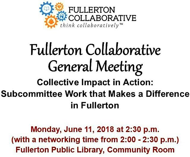 Join us at the next Fullerton Collaborative General Meeting where we will be putting our collective impact efforts into action. All attendees will be in one of the four priority areas and will work with others to help make an impact on their communities. You will be able to meet and collaborate with other members in the Fullerton Collaborative at this meeting. We will also report on our Homelessness, Education, Health and Wellness, and At-Risk Youth programming subcommittees. This meeting is open to the public and free to attend. See you then!