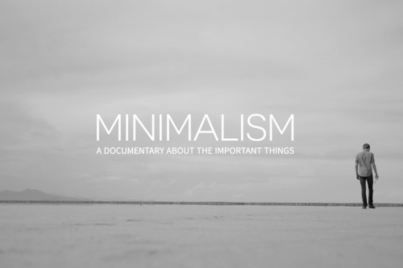 Minimalism - How might your life be better with less? Minimalism: A Documentary About the Important Things examines the many flavors of minimalism by taking the audience inside the lives of minimalists from all walks of life - families, entrepreneurs, architects, artists, journalists, scientists, and even a former Wall Street broker - all of whom are striving to live a meaningful life with less.