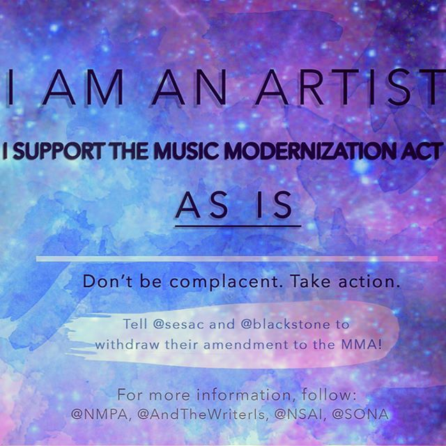 Please stand with fellow creatives; Post on behalf of the #musicmodernizationact. Tag @sesac @blackstone demanding they withdraw their unjust amendment. #standwithsongwriters