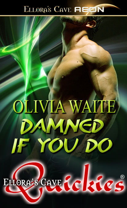 The Quickie cover for Damned if You Do by Olivia Waite: a naked man's torso with olive skin stands firm amid a swirl of sinister green magic.