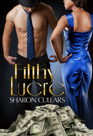 Cover for Filthy Lucre by Sharon Cullars.